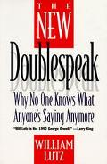 New Doublespeak: Why No One Knows What Anyone's Saying Anymore