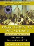 From Dawn to Decadence 500 Years of Western Cultural Life