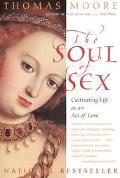 Soul of Sex Cultivating Life As an Act of Love