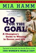 Go for the Goal A Champion's Guide to Winning in Soccer and Life