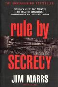 Rule by Secrecy The Hidden History That Connects the Trilateral Commission, the Freemasons, ...