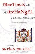 Meetings With the Archangel A Comedy of the Spirit