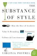 Substance of Style How the Rise of Aesthetic Value Is Remaking Commerce, Culture, & Consciou...