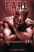 E.A.R.L The Autobiography of Dmx