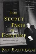 Secret Parts of Fortune Three Decades of Intense Investigations and Edgy Enthusiasms
