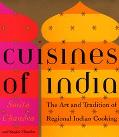 Cuisines of India The Art and Tradition of Regional Indian Cooking