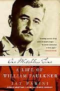 One Matchless Time A Life of William Faulkner