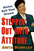 Steppin' out with Attitude: Sister Sell Your Dream