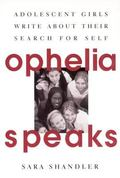 Ophelia Speaks Adolescent Girls Write About Their Search for Self