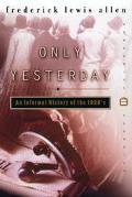 Only Yesterday An Informal History of the 1920's