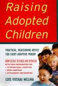 Raising Adopted Children Practical Reassuring Advice for Every Adoptive Parent