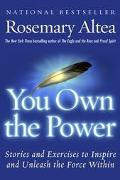 You Own the Power Stories and Exercises to Inspire and Unleash the Force Within