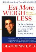 Eat More, Weigh Less Dr. Dean Ornish's Advantage Ten Program for Losing Weight Safely While ...