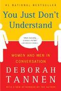 You Just Don't Understand Women and Men in Conversation