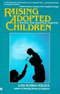 Raising Adopted Children A Manual for Adoptive Parents