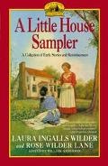 Little House Sampler Laura Ingalls Wilder and Rose Wilder Lane