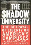Shadow University The Betrayal of Liberty on America's Campuses