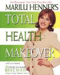 Marilu Henner's Total Health Makeover 10 Steps to Your Best Body