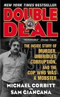 Double Deal The Inside Story of Murder, Unbridled Corruption, and the Cop Who Was a Mobster