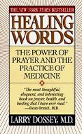Healing Words The Power of Prayer and the Practice of Medicine