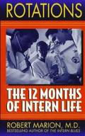 Rotations: The 12 Months of Intern Life - Robert Marion - Mass Market Paperback