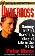 Underboss Sammy the Bull Gravano's Story of Life in the Mafia