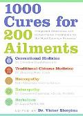 1000 Cures for 200 Ailments Integrated Alternative and Conventional Treatments for the Most ...