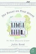 The House on First Street: My New Orleans Story (P.S. Series)