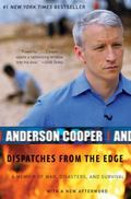 Dispatches from the Edge A Memoir of War, Disasters, and Survival