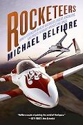 Rocketeers: How a Visionary Band of Business Leaders, Engineers, and Pilots Is Boldly Privat...