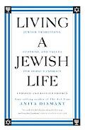 Living a Jewish Life Jewish Traditions, Customs, And Values for Today's Families