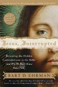 Jesus, Interrupted: Revealing the Hidden Contradictions in the Bible (And Why We Don't Know ...