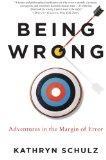 Being Wrong : Adventures in the Margin of Error