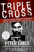Triple Cross How Bin Laden's Master Spy Penetrated the CIA, the Green Berets, and the FBI an...