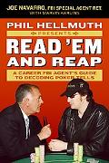 Phil Hellmuth Presents Read 'em And Reap A Career FBI Agent's Guide to Decoding Poker Tells