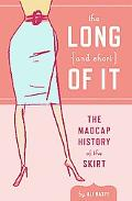Long (And Short) of It The Madcap History of the Skirt