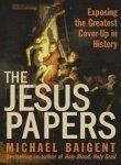 Jesus Papers Intl Exposing the Greatest Cover-up in History