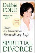 Spiritual Divorce Divorce As a Catalyst for an Extraordinary Life