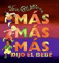 More More More, Said the Baby/Mas Mas Mas, Dijo El Bebe 3 Historias De Amor