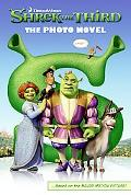 Shrek the Third:the Photo Novel The Photo Novel