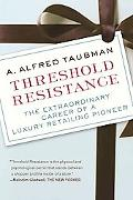 Threshold Resistance The Extraordinary Career of a Luxury Retailing Pioneer