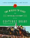 Two Minutes to Glory The Official History of the Kentucky Derby