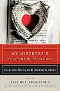 My Mistress's Sparrow Is Dead: Great Love Stories, from Chekhov to Munro