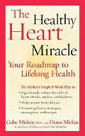 Healthy Heart Miracle Your Roadmap to Lifelong Health