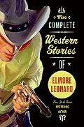 Complete Western Stories of Elmore Leonard