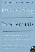 Intellectuals From Marx And Tolstoy to Sartre And Chomsky