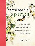 Encyclopedia of Spirits: The Ultimate Guide to the Magic of Fairies, Genies, Demons, Ghosts,...