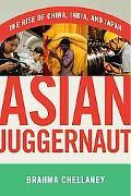 Asian Juggernaut: The Rise of China, India, and Japan