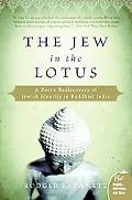 Jew in the Lotus A Poet's Rediscovery of Jewish Identity in Buddhist India