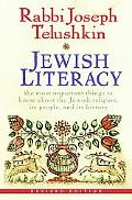 Jewish Literacy: The Most Important Things to Know about the Jewish Religion, Its People, an...